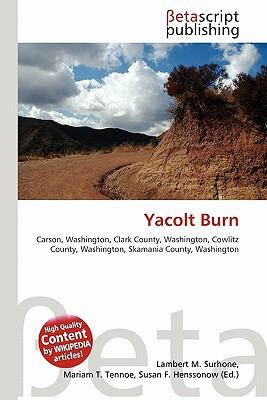 Yacolt Burn written by Surhone, Lambert M. , Timpledon, Miriam T. , Marseken, Susan F.
