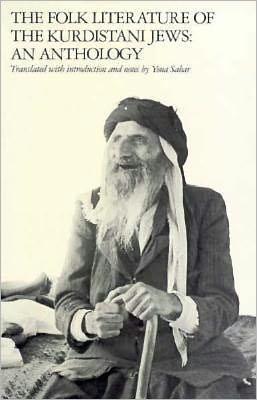 The Folk Literature of the Kurdistani Jews: An Anthology book written by Yona Sabar