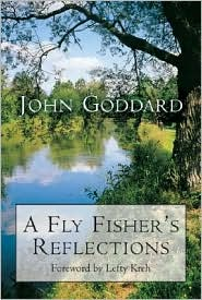 A Fly Fisher's Reflections book written by John Goddard
