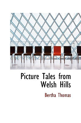 Picture Tales from Welsh Hills written by Thomas, Bertha