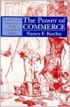The Power of Commerce: Economy and Governance in the First British Empire book written by Nancy F. Koehn