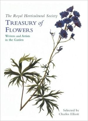 Royal Horticultural Society Treasury of Flowers: Writers and Artists in the Garden book written by Charles Elliott
