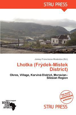 Lhotka (Fr Dek-M Stek District) written by Jamey Franciscus Modestus