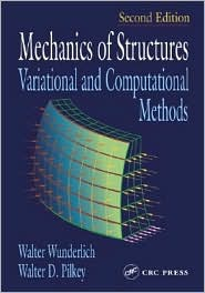 Mechanics of Structures Variational and Computational Methods,2nd Edition book written by Walter Wunderlich