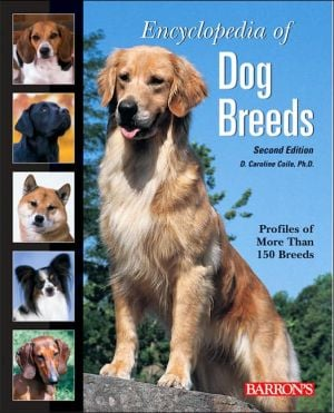 Encyclopedia of Dog Breeds: Profiles of More than 150 Breeds book written by D. Caroline Coile