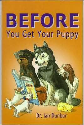 Before You Get Your Puppy book written by Ian Dunbar