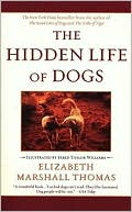 Hidden Life of Dogs written by Elizabeth Marshall Thomas