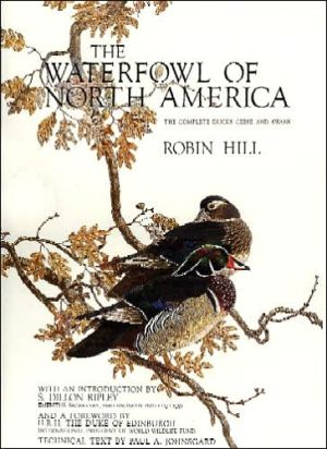 The Waterfowl of North America: The Complete Ducks, Geese, and Swans book written by Robin Hill