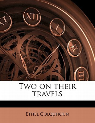 Two on Their Travels book written by Colquhoun, Ethel