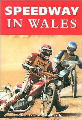 Speedway in Wales written by Andrew Weltch