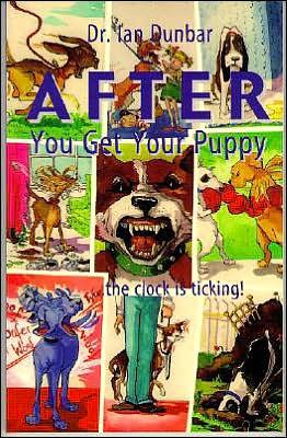 After You Get Your Puppy book written by Ian Dunbar