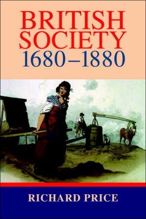 British Society, 1680-1880: Dynamism, Containment and Change book written by Richard Price
