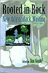 Rooted in Rock: New Adirondack Writing, 1975-2000 written by Jim Gould