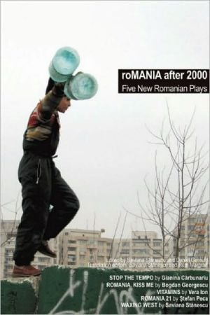 roMANIA After 2000: Five New Romanian Plays written by Saviana Stanescu
