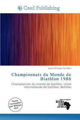 Championnats Du Monde de Biathlon 1986 written by Aaron Philippe Toll