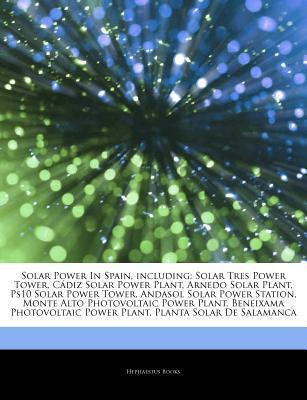 Articles on Solar Power in Spain, Including written by Hephaestus Books