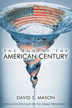 The End of the American Century book written by David S. Mason