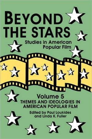 Beyond the Stars: Themes and Ideologies in American Popular Film, Vol. 5 book written by Paul Loukides