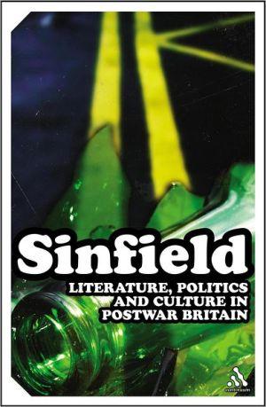 Literature, Politics and Culture in Postwar Brita book written by Alan Sinfield