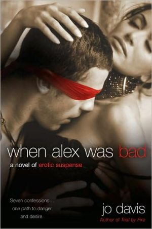 When Alex Was Bad book written by Jo Davis