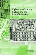 Eighteenth-Century Fiction and the Law of Property book written by Wolfram Schmidgen