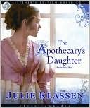 The Apothecary's Daughter book written by Julie Klassen