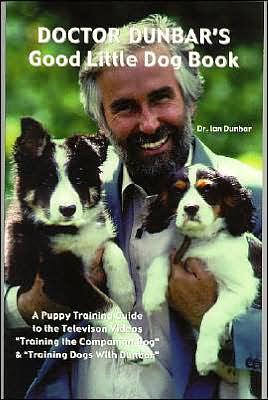 Doctor Dunbar's Good Little Dog Book book written by Ian Dunbar