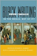 Black Writing from Chicago: In the World, Not of It? written by Richard R. Guzman