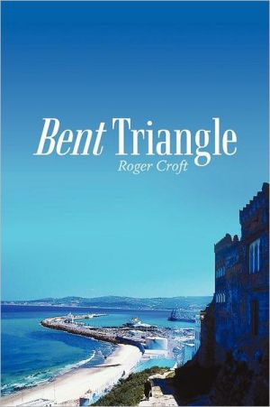 Bent Triangle book written by Roger Croft
