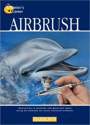 Airbrush written by Parramons Editorial Team
