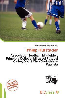 Philip Hufstader written by Dismas Reinald Apostolis