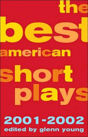 The Best American Short Plays 2001-2002 written by Glenn Young