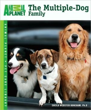 The Multiple-Dog Family book written by Sheila Webster Boneham Ph.D.