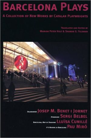 Barcelona Plays: A Collection of New Plays by Catalan Playwrights book written by Marion Peter Holt