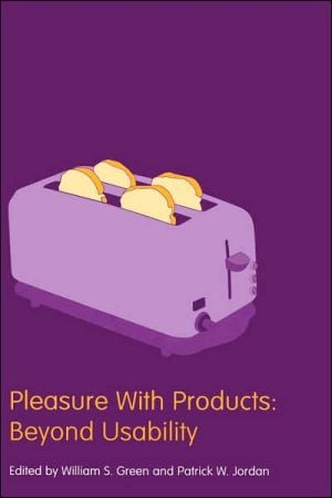 Pleasure with Products: Beyond Usability book written by W. S. Green S