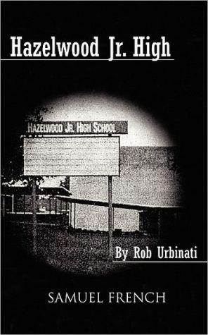 Hazelwood Jr. High book written by Rob Urbinati