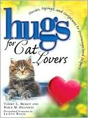 Hugs for Cat Lovers: Stories, Sayings, and Scriptures to Encourage and Inspire book written by Tammy L. Bicket