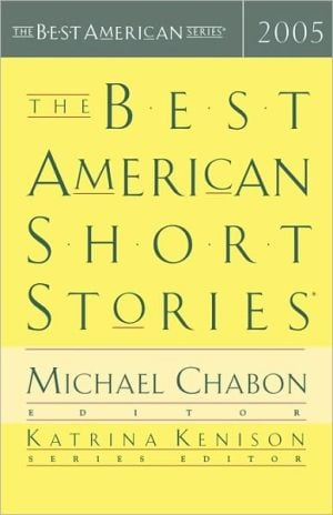 The Best American Short Stories 2005 written by Michael Chabon