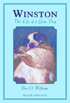 Winston: Travels with a Gun Dog book written by Ben O. Williams