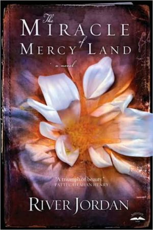 The Miracle of Mercy Land book written by River Jordan