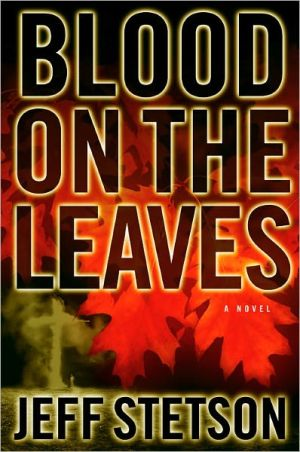 Blood On The Leaves book written by Jeff Stetson