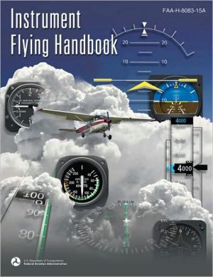Instrument Flying Handbook: Faa-h-8083-15a written by Federal Aviation Administration