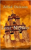 Lost Mission book written by Athol Dickson