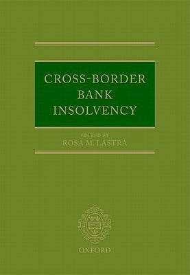 Cross-Border Bank Insolvency written by Lastra, Rosa