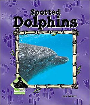 Spotted Dolphins book written by Julie Murray