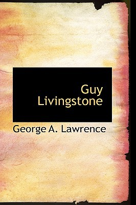 Guy Livingstone written by George A. Lawrence