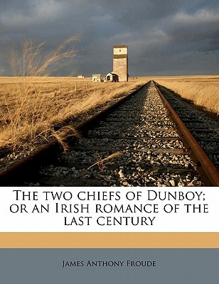 The Two Chiefs of Dunboy; Or an Irish Romance of the Last Century book written by Froude, James Anthony