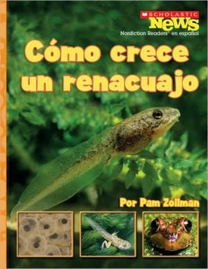 Como crece un renacuajo/A Tadpole Grows Up book written by Pam Zollman