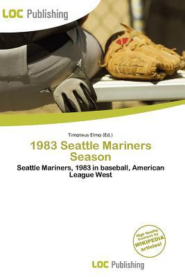1983 Seattle Mariners Season written by Timoteus Elmo