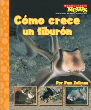Como crece un tiburon/A Shark Pup Grows Up book written by Pam Zollman